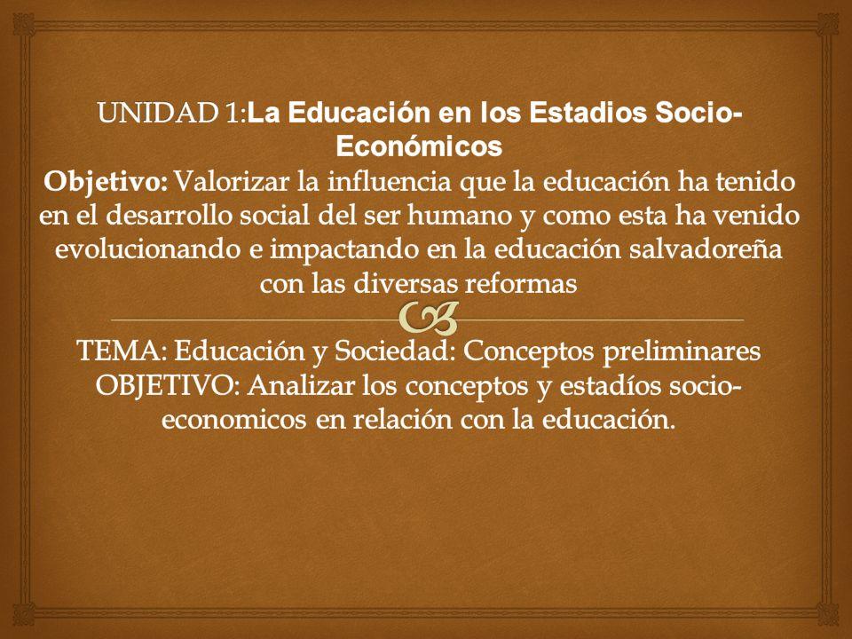 ESTADIOS SOCIALES Comunidad Primitiva Se trata de una educación de carácter natural.
