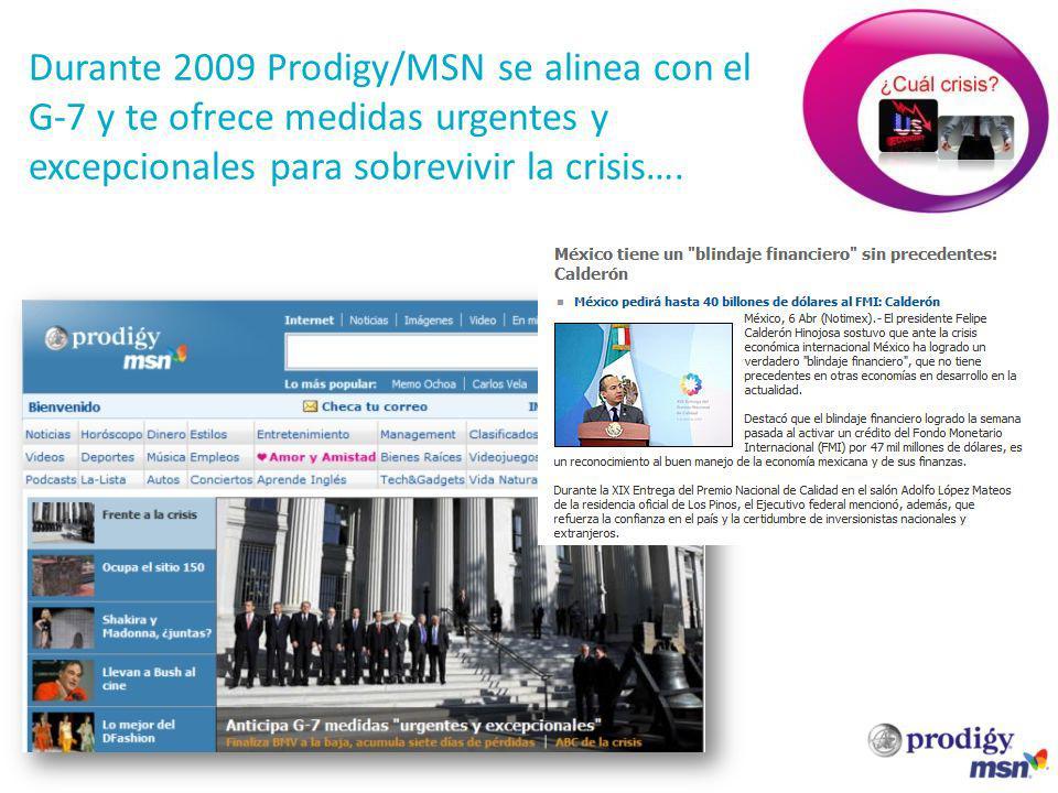 Durante 2009 Prodigy/MSN se alinea con el G-7 y te ofrece medidas urgentes y excepcionales para sobrevivir la crisis….