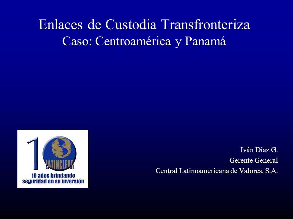 Enlaces de Custodia Transfronteriza Caso: Centroamérica y Panamá Iván Díaz G.