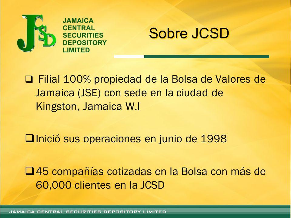 Sobre JCSD Filial 100% propiedad de la Bolsa de Valores de Jamaica (JSE) con sede en la ciudad de Kingston, Jamaica W.I Inició sus operaciones en junio de 1998 45 compañías cotizadas en la Bolsa con más de 60,000 clientes en la JCSD