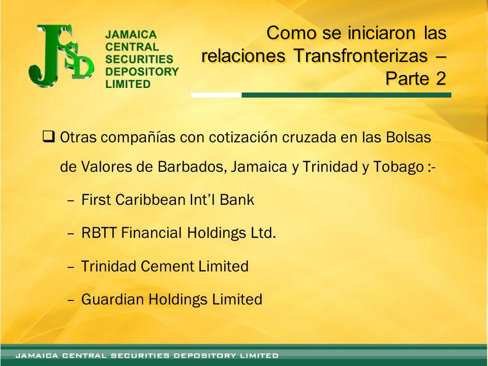 Como se iniciaron las relaciones Transfronterizas – Parte 2 Otras compañías con cotización cruzada en las Bolsas de Valores de Barbados, Jamaica y Tri