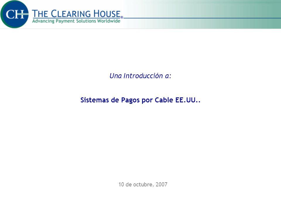 Una Introducción a: Sistemas de Pagos por Cable EE.UU.. 10 de octubre, 2007