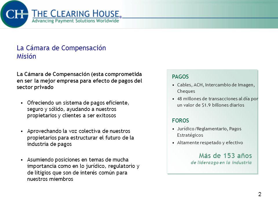 2 La Cámara de Compensación Misión La Cámara de Compensación (esta comprometida en ser la mejor empresa para efecto de pagos del sector privado Ofreci