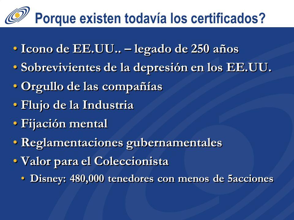 Porque existen todavía los certificados? Icono de EE.UU.. – legado de 250 años Sobrevivientes de la depresión en los EE.UU. Orgullo de las compañías F