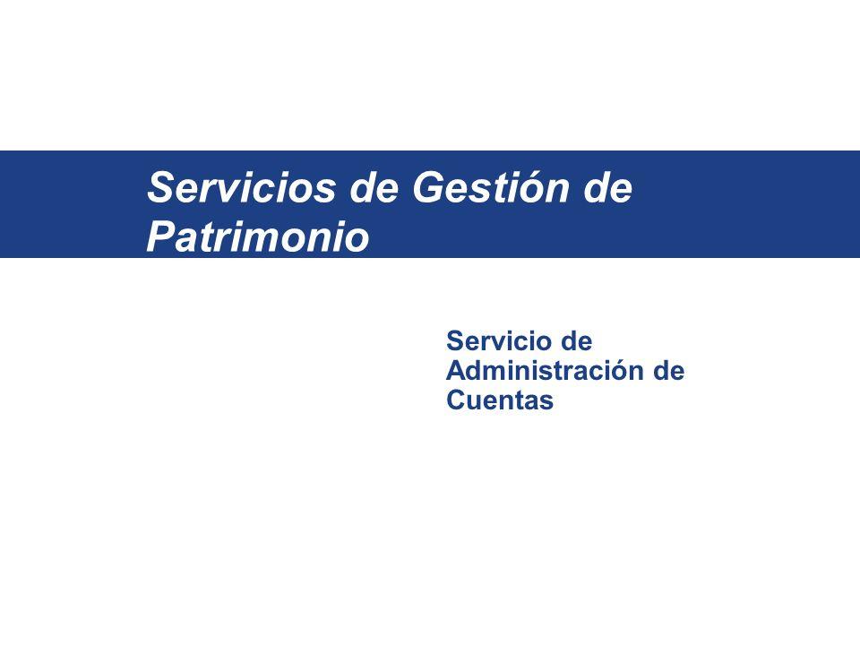 Wealth Management Services Servicio de Administración de Cuentas Servicios de Gestión de Patrimonio