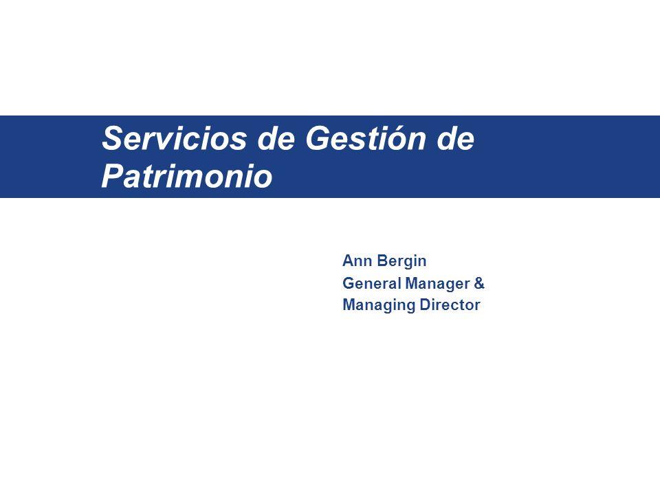 Servicios de Gestión de Patrimonio Ann Bergin General Manager & Managing Director