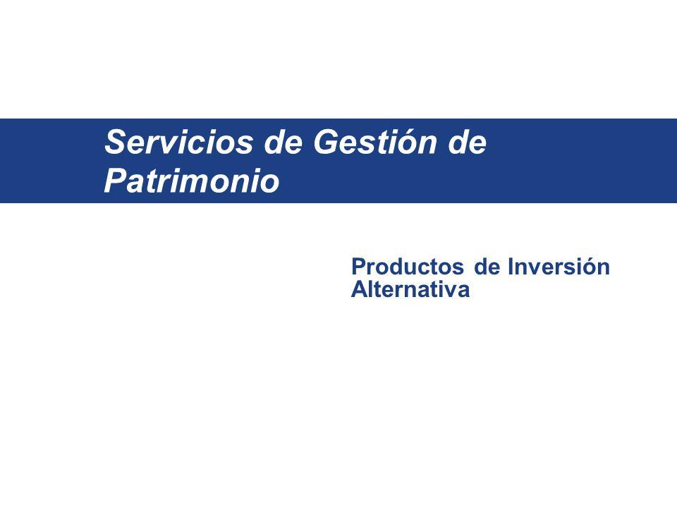 Servicios de Gestión de Patrimonio Productos de Inversión Alternativa