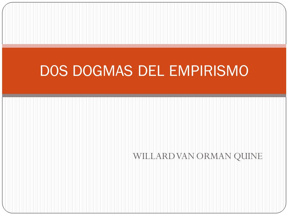 WILLARD VAN ORMAN QUINE D0S DOGMAS DEL EMPIRISMO