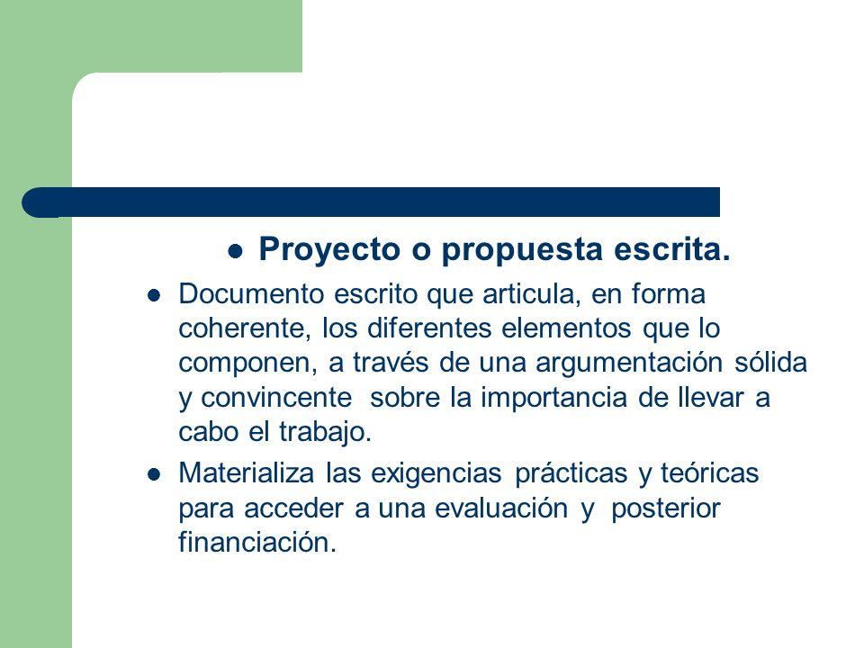 Proyecto o propuesta escrita. Documento escrito que articula, en forma coherente, los diferentes elementos que lo componen, a través de una argumentac