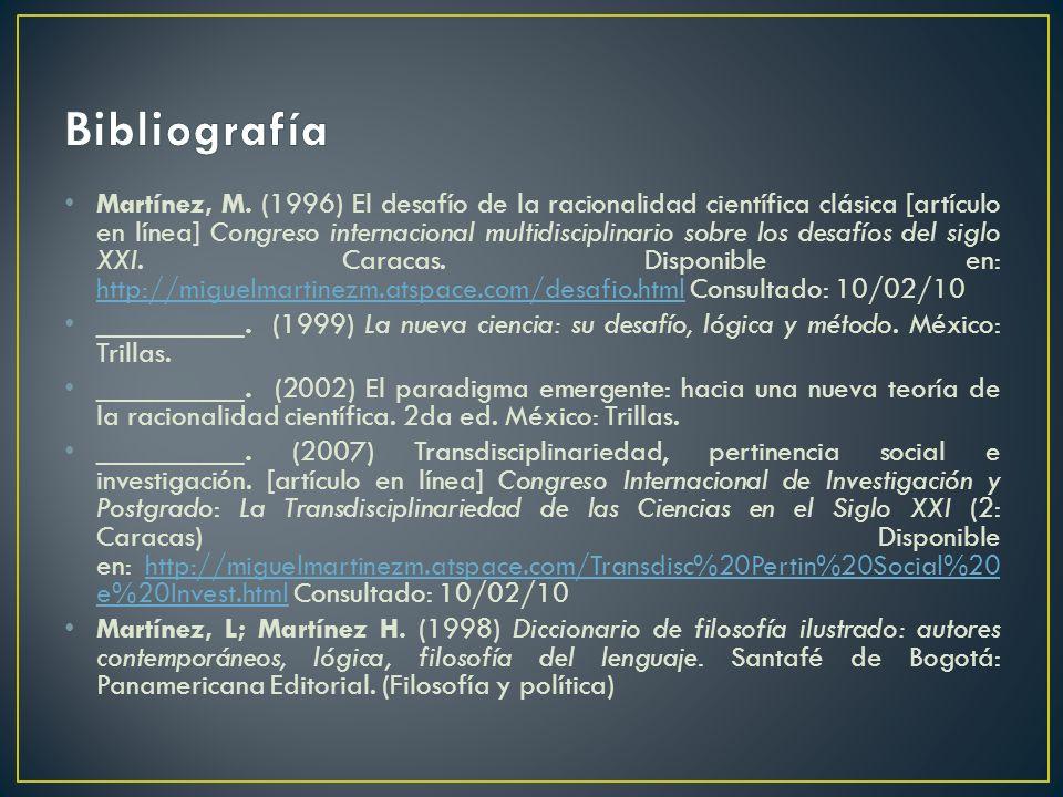 Martínez, M. (1996) El desafío de la racionalidad científica clásica [artículo en línea] Congreso internacional multidisciplinario sobre los desafíos