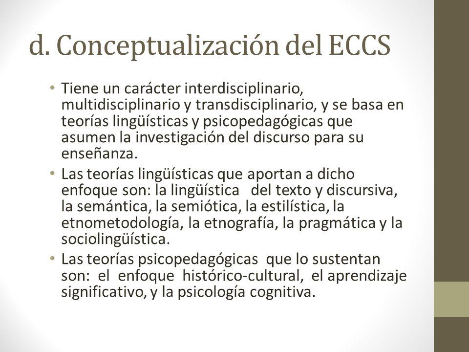 d. Conceptualización del ECCS Tiene un carácter interdisciplinario, multidisciplinario y transdisciplinario, y se basa en teorías lingüísticas y psico
