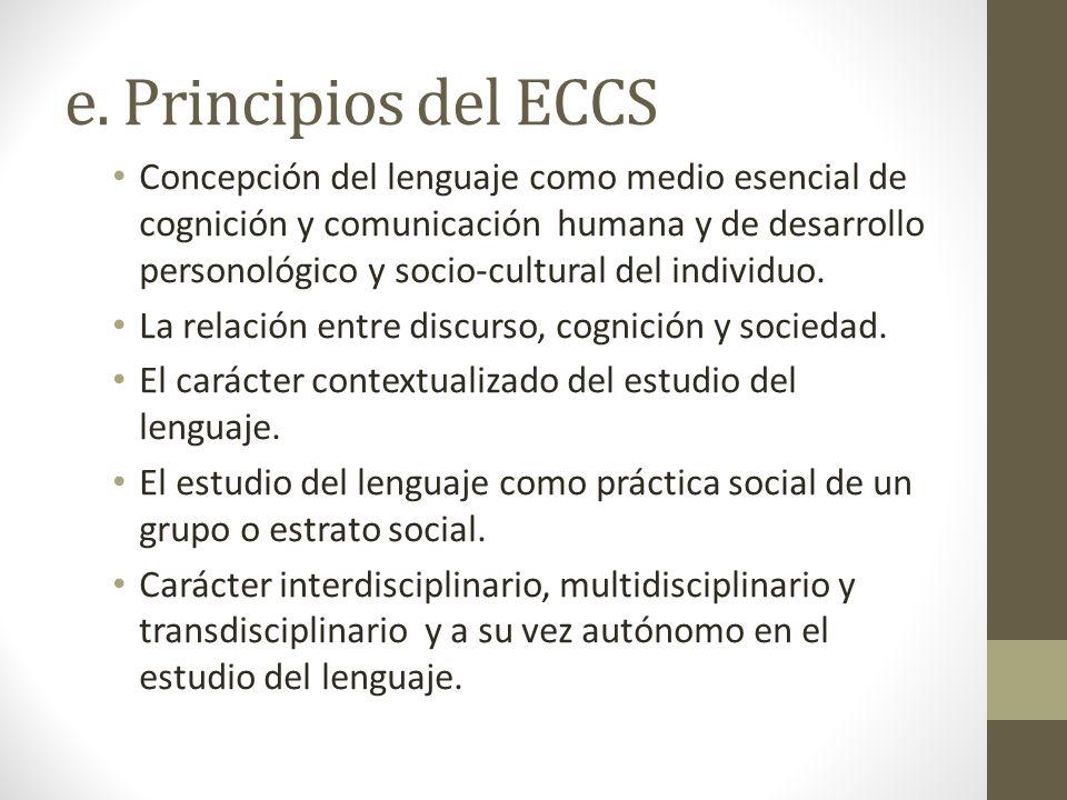 e. Principios del ECCS Concepción del lenguaje como medio esencial de cognición y comunicación humana y de desarrollo personológico y socio-cultural d