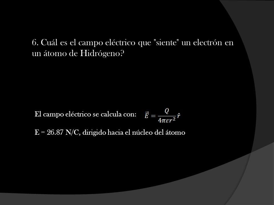 6. Cuál es el campo eléctrico que