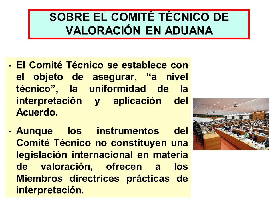 -El Comité Técnico se establece con el objeto de asegurar, a nivel técnico, la uniformidad de la interpretación y aplicación del Acuerdo. -Aunque los