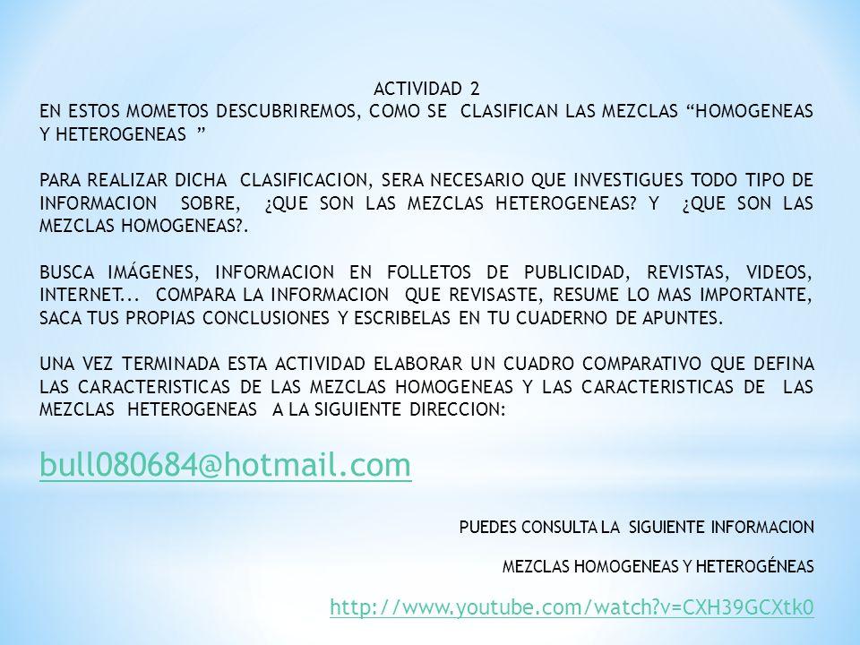 ACTIVIDAD 2 EN ESTOS MOMETOS DESCUBRIREMOS, COMO SE CLASIFICAN LAS MEZCLAS HOMOGENEAS Y HETEROGENEAS PARA REALIZAR DICHA CLASIFICACION, SERA NECESARIO
