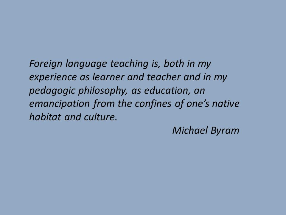 Foreign language teaching is, both in my experience as learner and teacher and in my pedagogic philosophy, as education, an emancipation from the conf