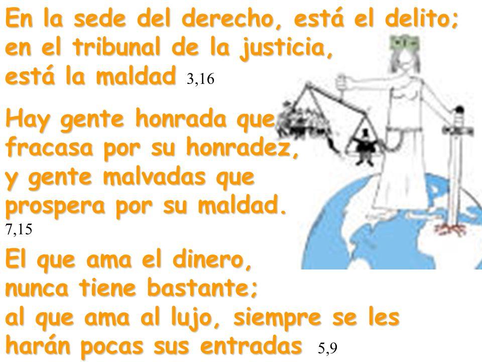 En la sede del derecho, está el delito; en el tribunal de la justicia, está la maldad En la sede del derecho, está el delito; en el tribunal de la jus
