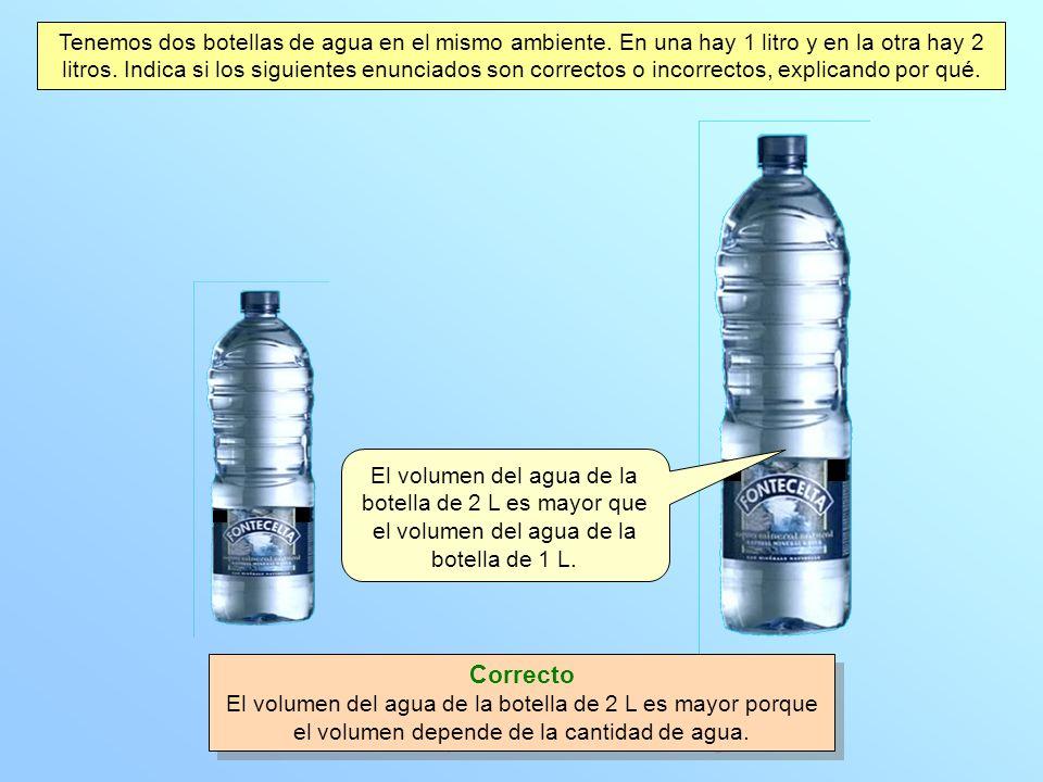 Tenemos dos botellas de agua en el mismo ambiente.