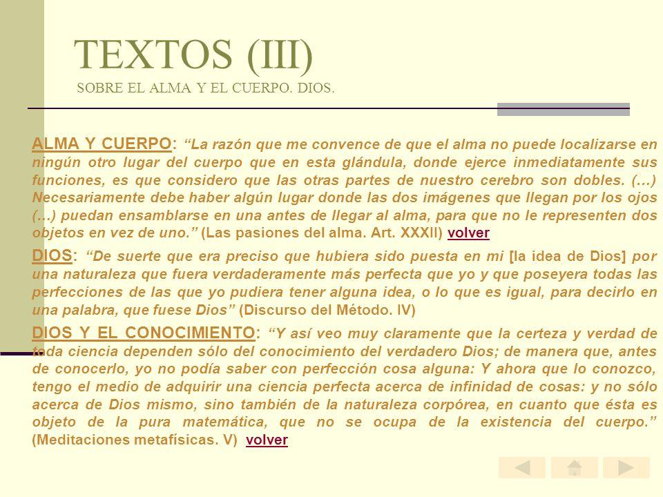 TEXTOS (III) SOBRE EL ALMA Y EL CUERPO. DIOS. ALMA Y CUERPO: La razón que me convence de que el alma no puede localizarse en ningún otro lugar del cue