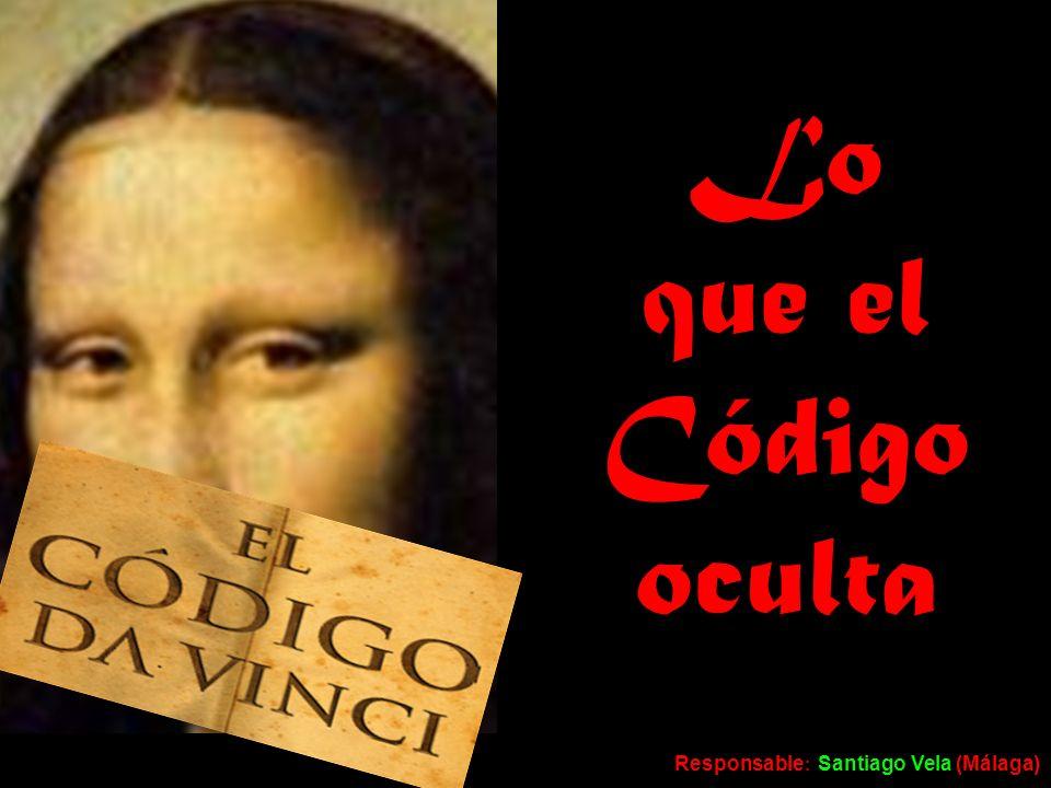 Lo que el Código oculta Responsable : Santiago Vela (Málaga)