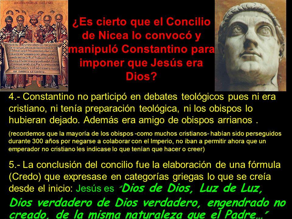 4.- Constantino no participó en debates teológicos pues ni era cristiano, ni tenía preparación teológica, ni los obispos lo hubieran dejado.