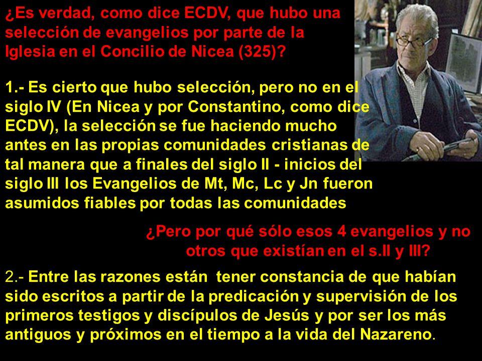 ¿Es verdad, como dice ECDV, que hubo una selección de evangelios por parte de la Iglesia en el Concilio de Nicea (325).
