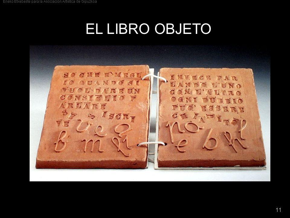 Eneko Etxebeste para la Asociación Artística de Gipuzkoa 11 EL LIBRO OBJETO