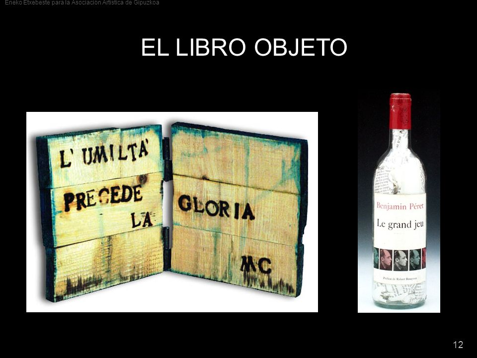 Eneko Etxebeste para la Asociación Artística de Gipuzkoa 12 EL LIBRO OBJETO