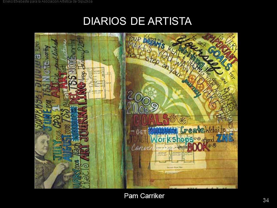 Eneko Etxebeste para la Asociación Artística de Gipuzkoa 34 DIARIOS DE ARTISTA Pam Carriker