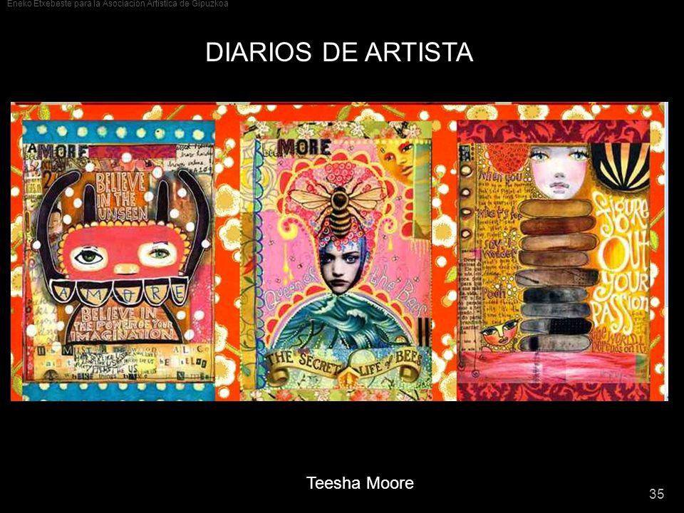 Eneko Etxebeste para la Asociación Artística de Gipuzkoa 35 DIARIOS DE ARTISTA Teesha Moore