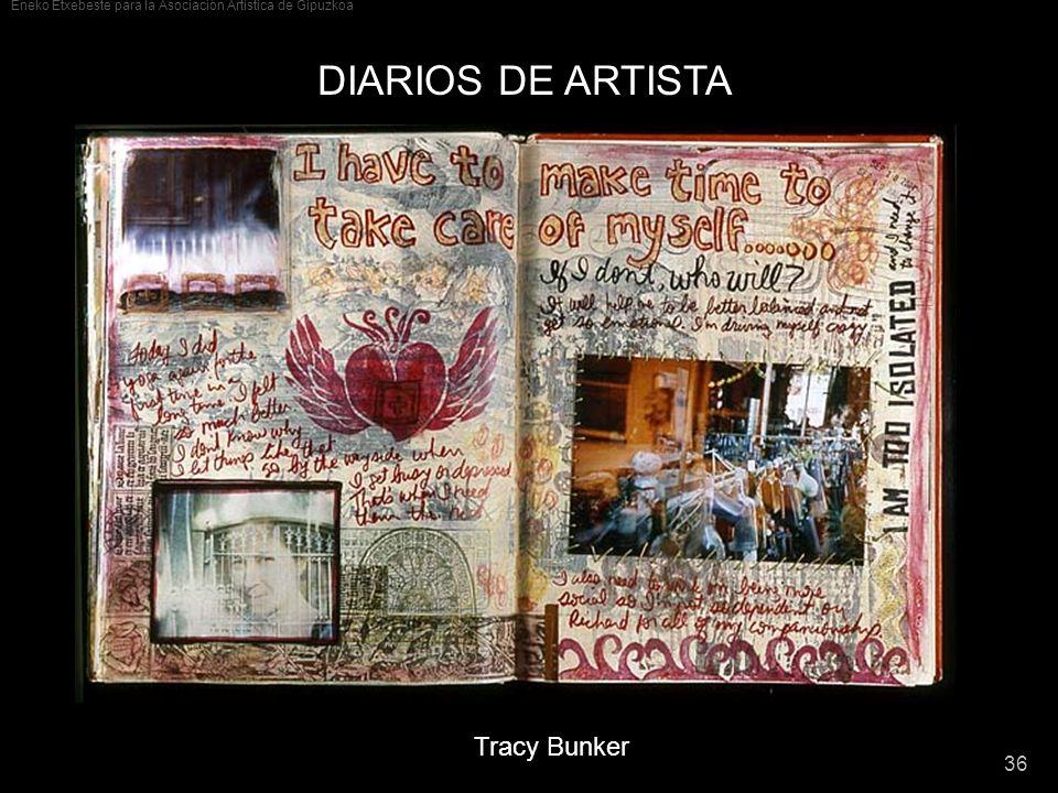 Eneko Etxebeste para la Asociación Artística de Gipuzkoa 36 DIARIOS DE ARTISTA Tracy Bunker