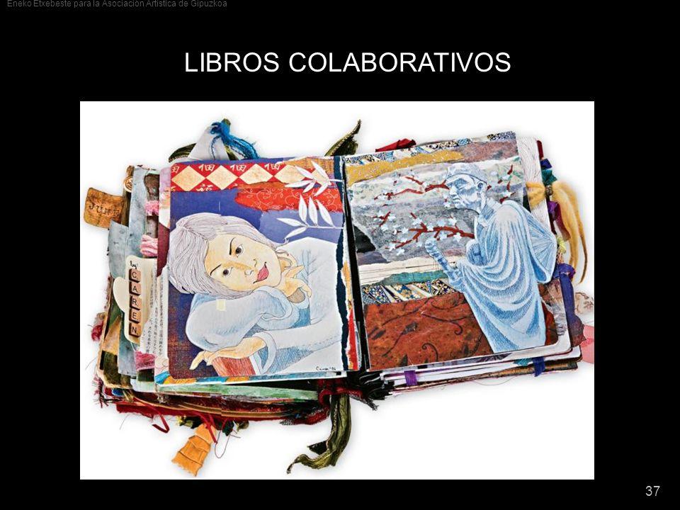 Eneko Etxebeste para la Asociación Artística de Gipuzkoa 37 LIBROS COLABORATIVOS
