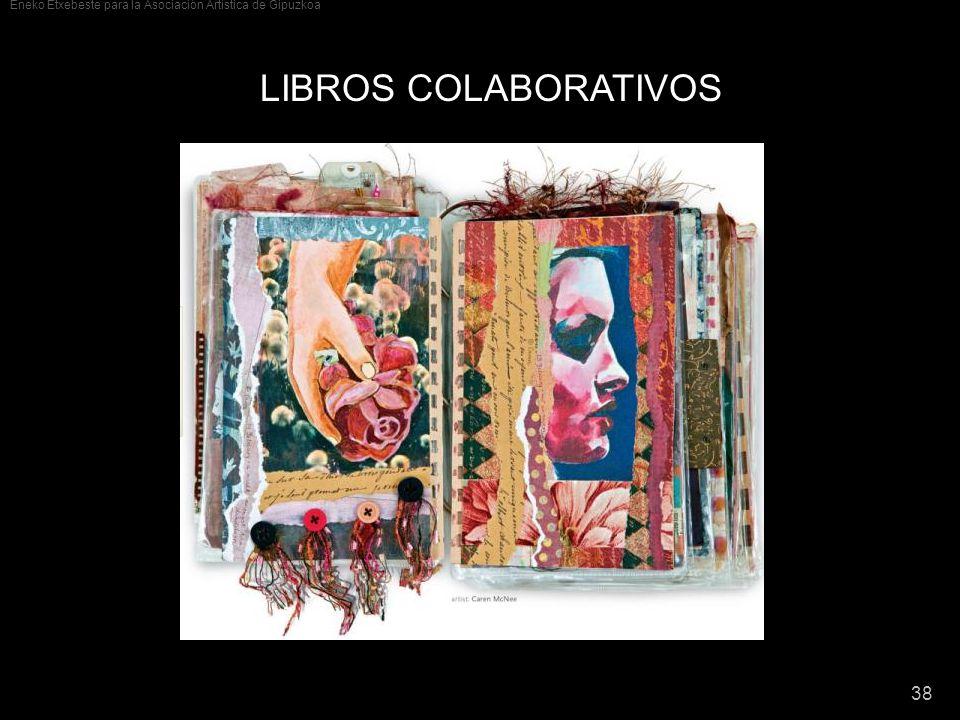 Eneko Etxebeste para la Asociación Artística de Gipuzkoa 38 LIBROS COLABORATIVOS