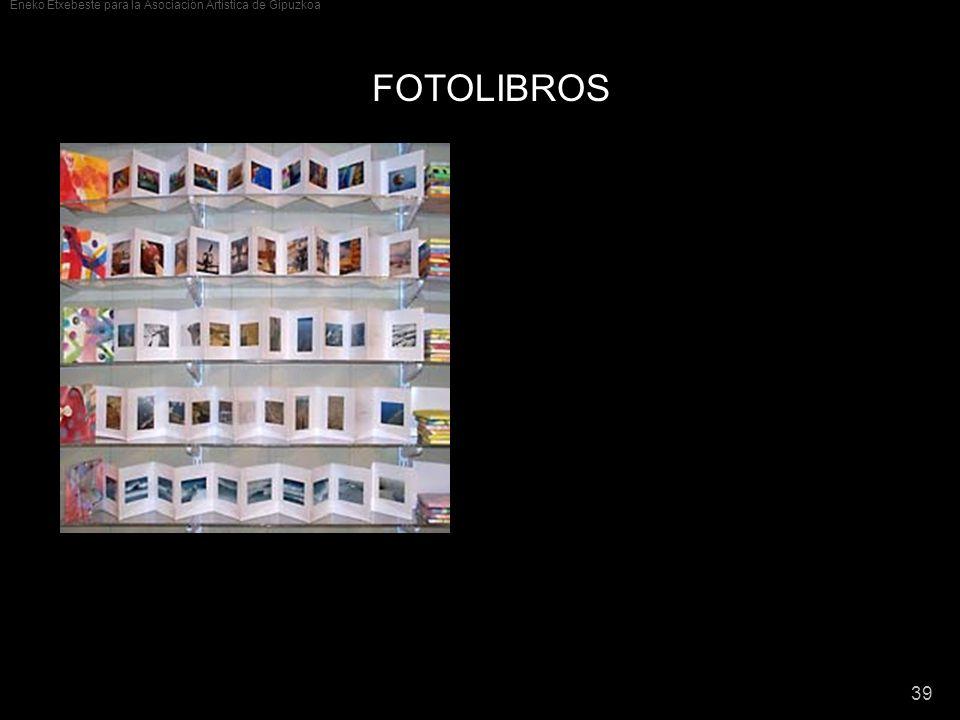Eneko Etxebeste para la Asociación Artística de Gipuzkoa 39 FOTOLIBROS