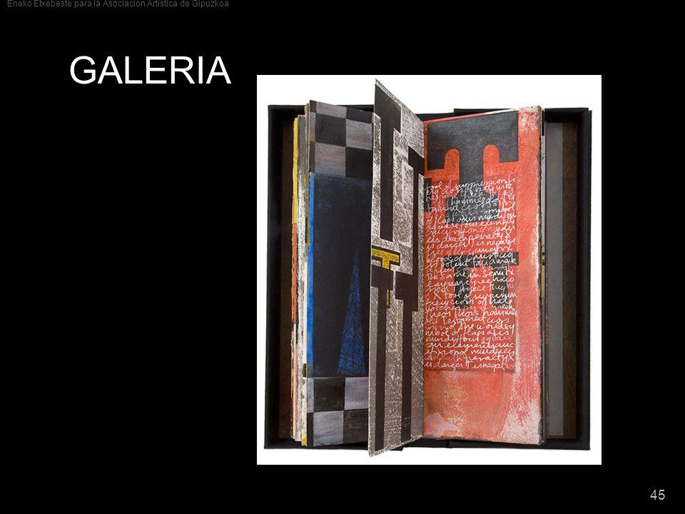 Eneko Etxebeste para la Asociación Artística de Gipuzkoa 45 GALERIA