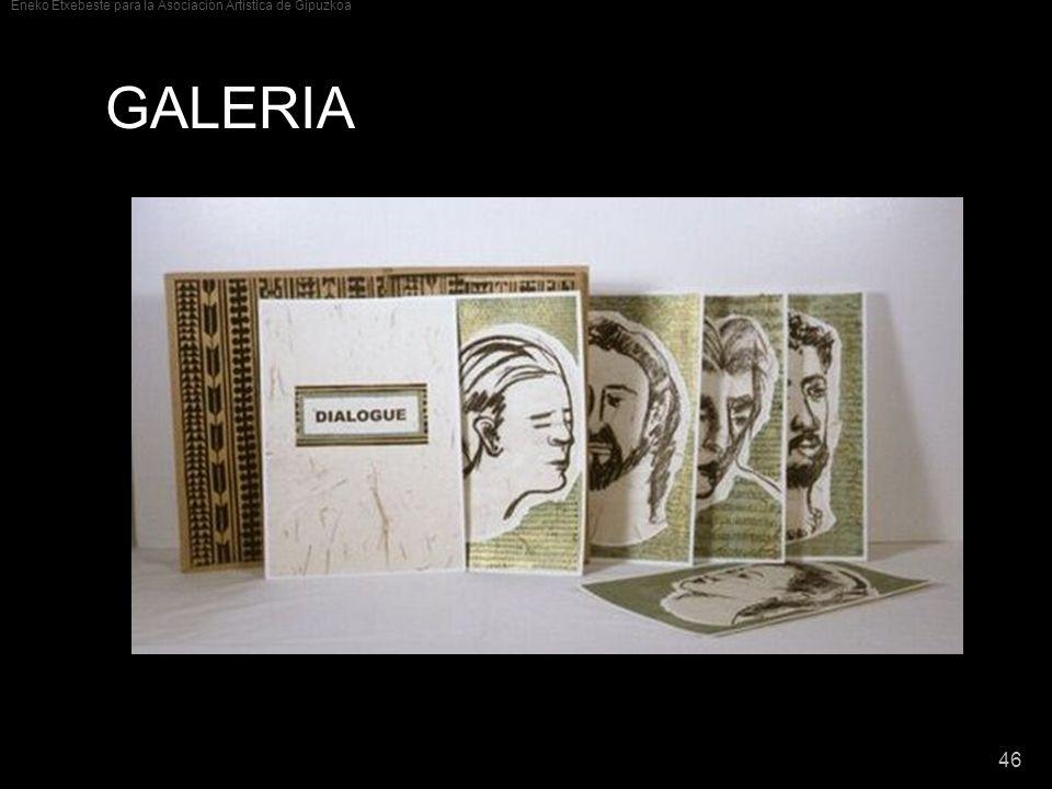 Eneko Etxebeste para la Asociación Artística de Gipuzkoa 46 GALERIA