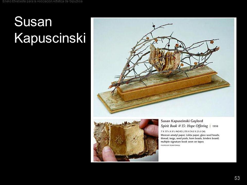 Eneko Etxebeste para la Asociación Artística de Gipuzkoa 53 Susan Kapuscinski