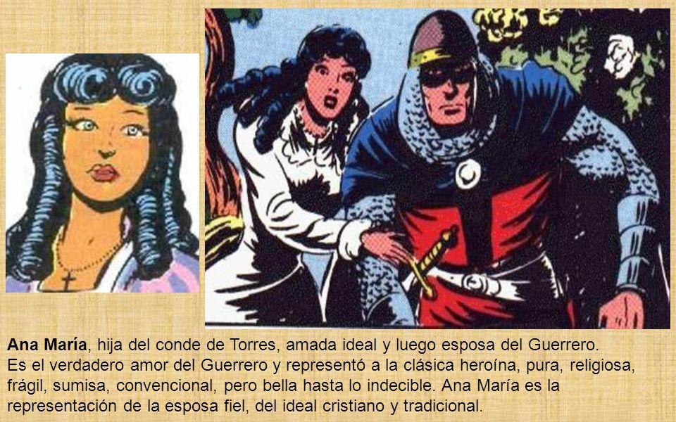 Nadie que haya leído al Guerrero puede olvidar nombres como: Ali Khan, Ana Maria, Zoraida, Capitán Rodolfo, Fernando, Conde de los Picos, Hermanos Kir