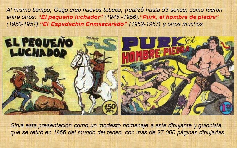 Manuel Gago García nació en 1925 en Valladolid. En 1944 publicó, en la editorial Valenciana, la primera historieta del personaje que le daría la fama,