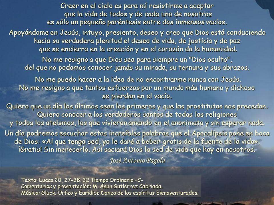 www.vitanoblepowerpoints.net Creer en el cielo es para mí resistirme a aceptar que la vida de todos y de cada uno de nosotros que la vida de todos y de cada uno de nosotros es sólo un pequeño paréntesis entre dos inmensos vacíos.