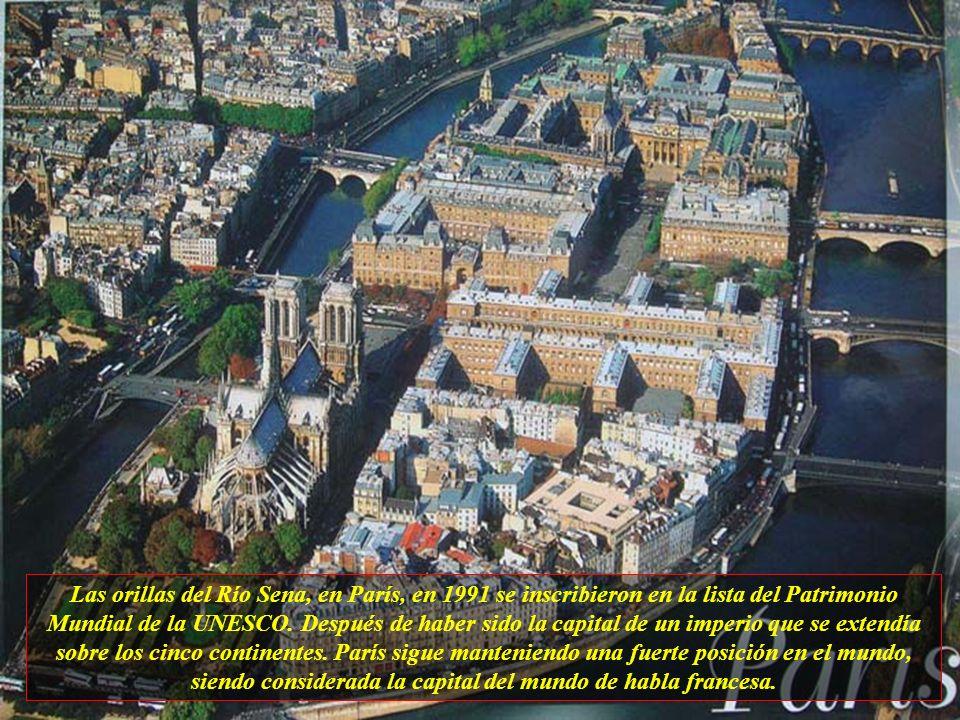 Las orillas del Río Sena, en París, en 1991 se inscribieron en la lista del Patrimonio Mundial de la UNESCO.