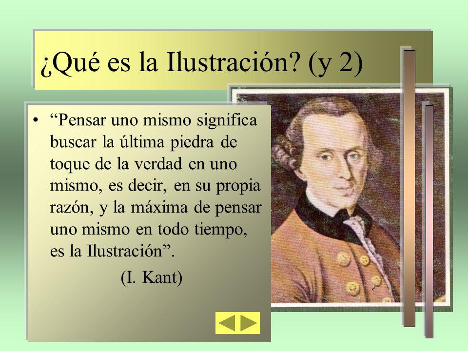 ¿Qué es la Ilustración? (y 2) Pensar uno mismo significa buscar la última piedra de toque de la verdad en uno mismo, es decir, en su propia razón, y l