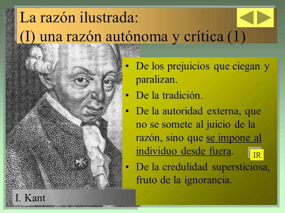 La razón ilustrada: (I) una razón autónoma y crítica (1) De los prejuicios que ciegan y paralizan. De la tradición. De la autoridad externa, que no se