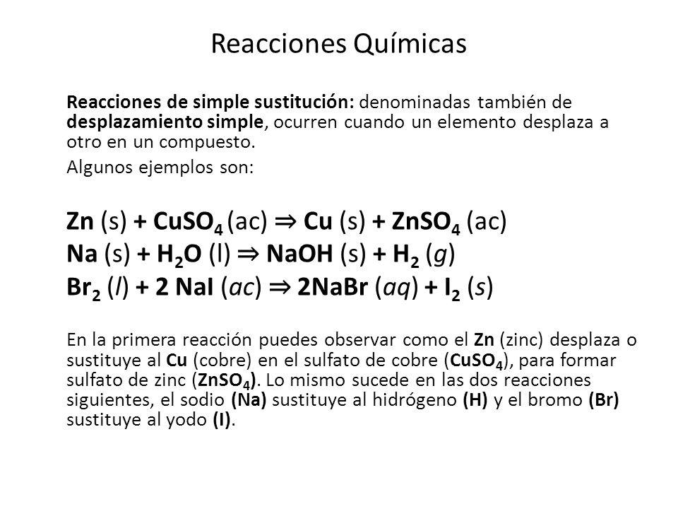 Reacciones Químicas Reacciones de doble sustitución: también se denominan de doble desplazamiento y ocurren cuando hay intercambio de elementos entre dos compuestos diferentes y de esta manera originan nuevas sustancias.
