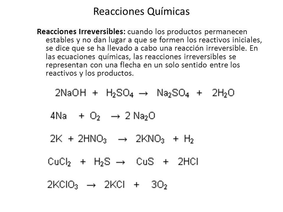 Reacciones Químicas En toda reacción química hay emisión o absorción de energía que se manifiesta como luz y/o calor.
