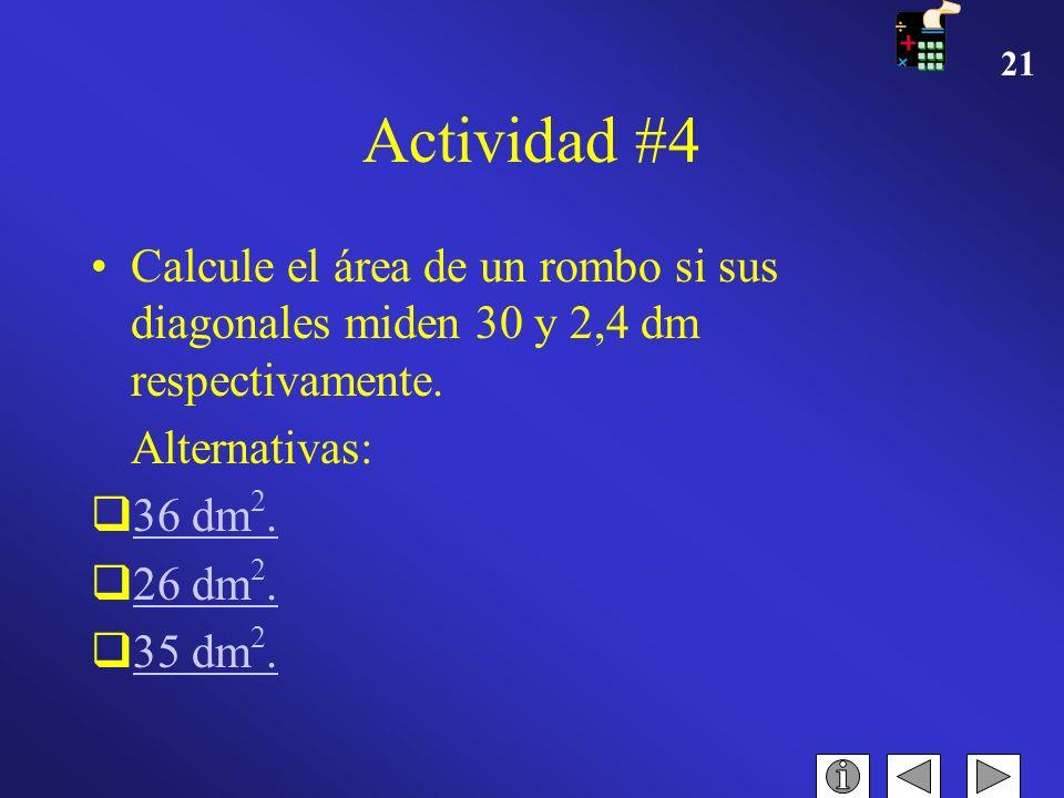 20 Actividad #3 Determina el área de un pentágono regular si cada uno de sus lados mide 7,265 cm y presenta un apotema de 5 cm. Alternativas: 70,567 c