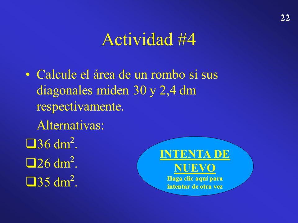21 Actividad #4 Calcule el área de un rombo si sus diagonales miden 30 y 2,4 dm respectivamente. Alternativas: 36 dm 2. 36 dm 2. 26 dm 2. 26 dm 2. 35