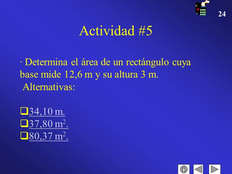 23 Actividad #4 Calcule el área de un rombo si sus diagonales miden 30 y 2,4 dm respectivamente. Alternativas: 36 dm 2. 26 dm 2. 35 dm 2. FELICIDADES