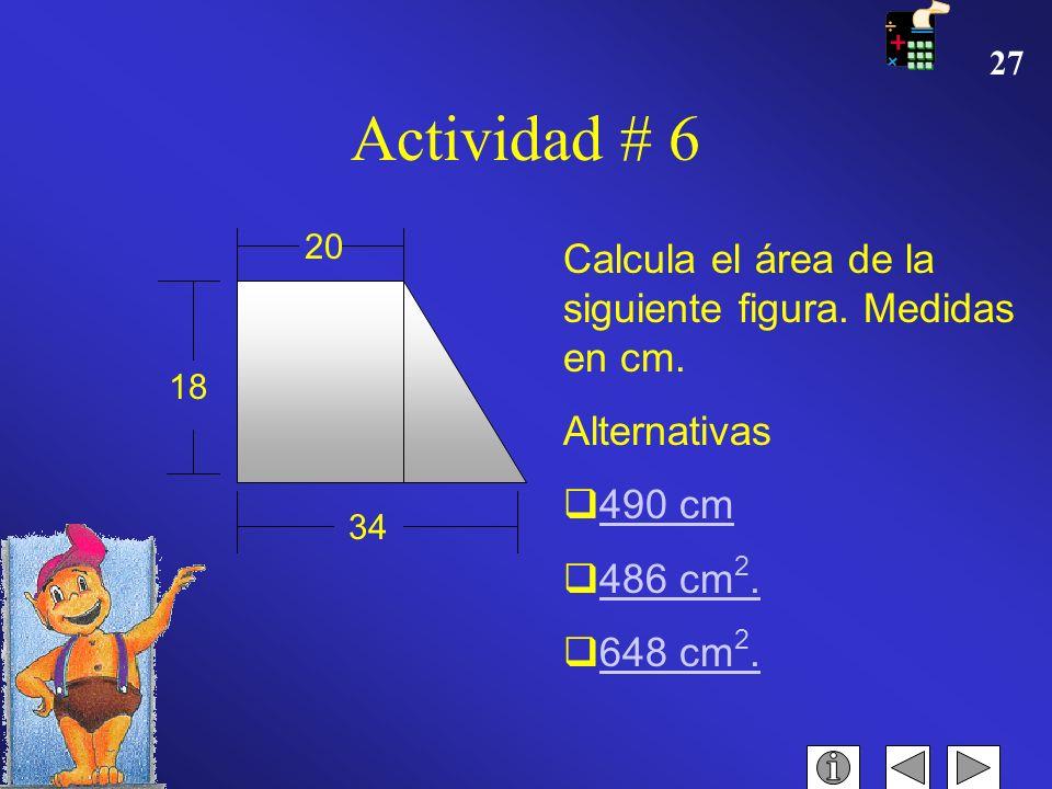 26 Actividad #5 Determina el área de un rectángulo cuya base mide 12,6 m y su altura 3 m. Alternativas: 34,10 m. 37,80 m 2. 80,37 m 2. INTENTA DE NUEV