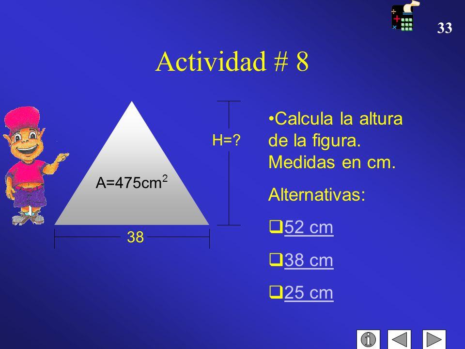 32 Actividad #7 Calcula el área de la figura. Medida en dm. Alternativas: 380,1336 dm 2. 316,830 dm. 381dm 2. FELICIDADES Haga clic aquí para CONTINUA